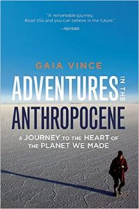Adventures in the Anthropocene_A Journey to the Heart of the Planet We Made