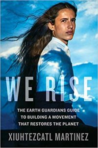 We Rise_The Earth Guardians Guide to Building a global warming Movement that Restores the Planet